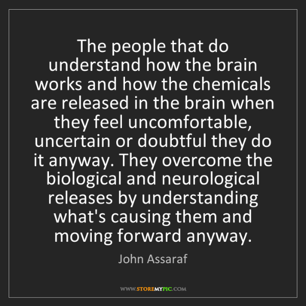 John Assaraf: The people that do understand how the brain works and...