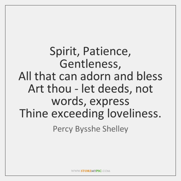 Spirit, Patience, Gentleness,   All that can adorn and bless   Art thou - ...