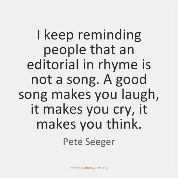 I keep reminding people that an editorial in rhyme is not a ...