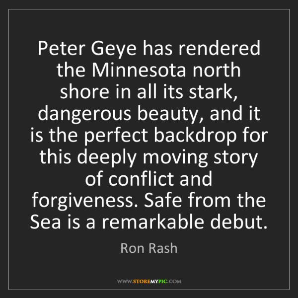 Ron Rash: Peter Geye has rendered the Minnesota north shore in...
