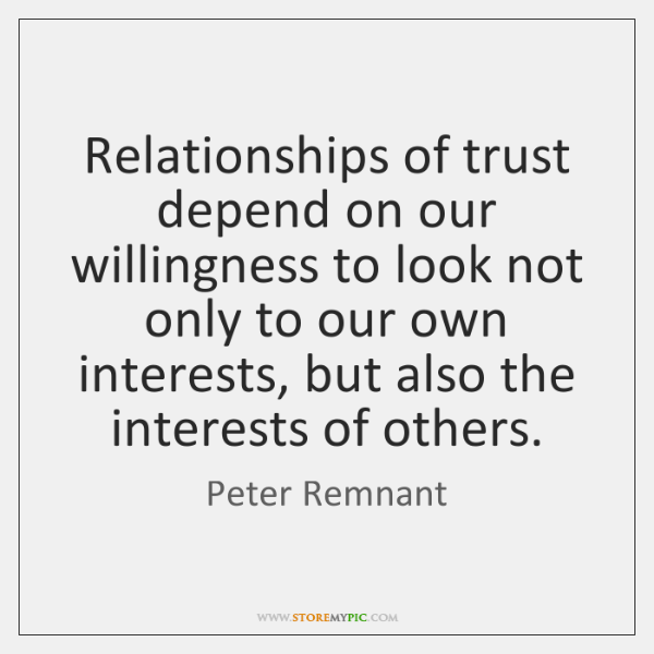 Relationships of trust depend on our willingness to look not only to ...