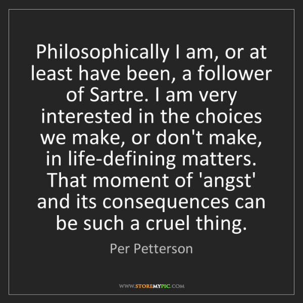 Per Petterson: Philosophically I am, or at least have been, a follower...
