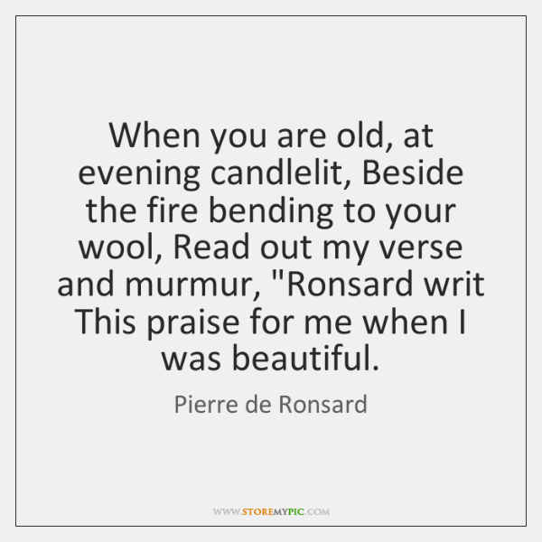 When you are old, at evening candlelit, Beside the fire bending to ...