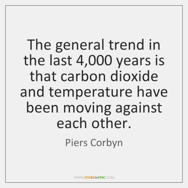 The general trend in the last 4,000 years is that carbon dioxide and ...