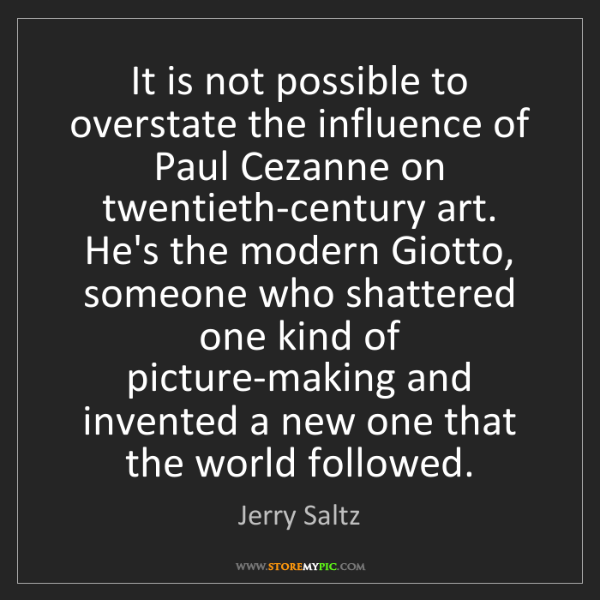 Jerry Saltz: It is not possible to overstate the influence of Paul...