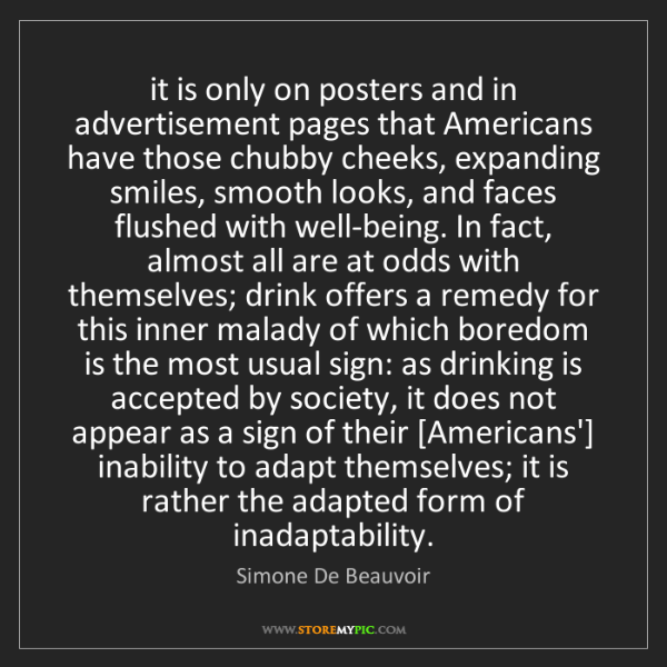 Simone De Beauvoir: it is only on posters and in advertisement pages that...