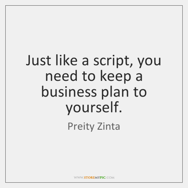 Just like a script, you need to keep a business plan to ...