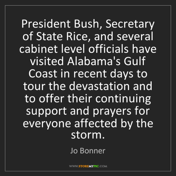 Jo Bonner: President Bush, Secretary of State Rice, and several...
