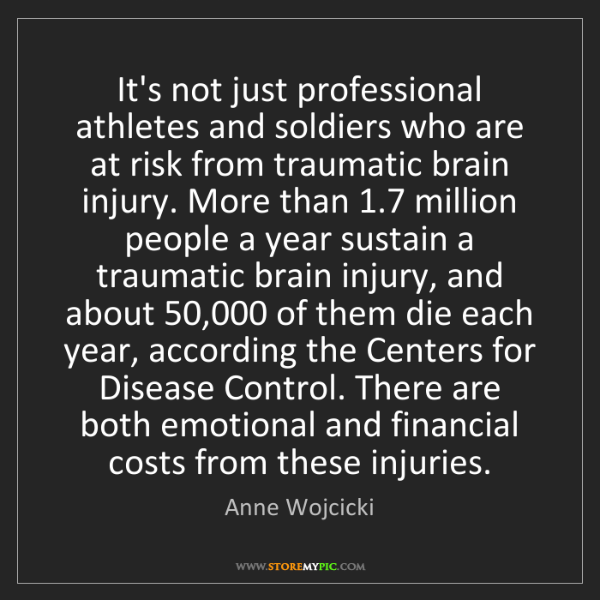 Anne Wojcicki: It's not just professional athletes and soldiers who...