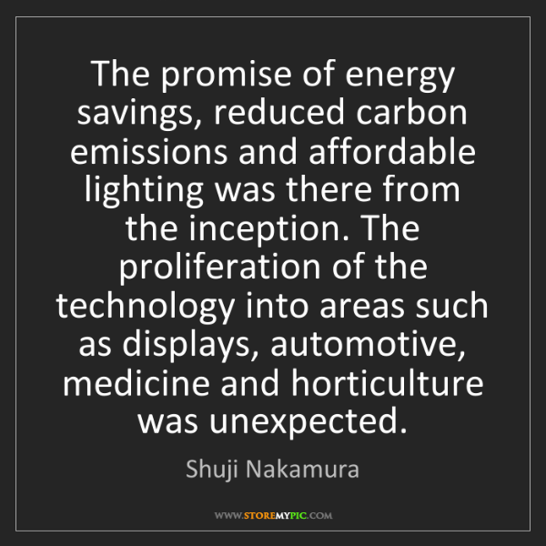 Shuji Nakamura: The promise of energy savings, reduced carbon emissions...