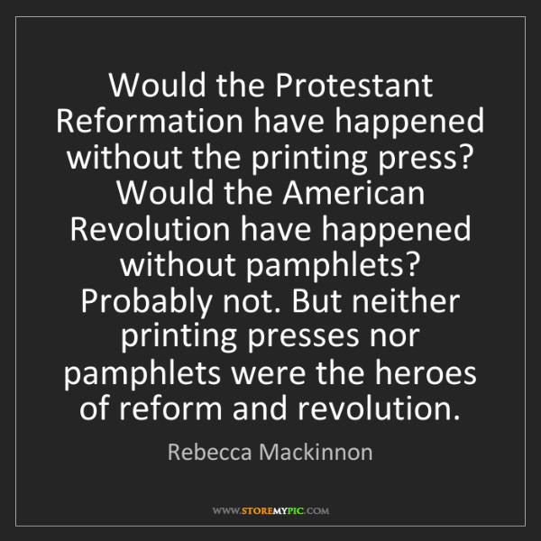 Rebecca Mackinnon: Would the Protestant Reformation have happened without...