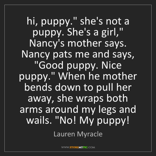 "Lauren Myracle: hi, puppy."" she's not a puppy. She's a girl,"" Nancy's..."