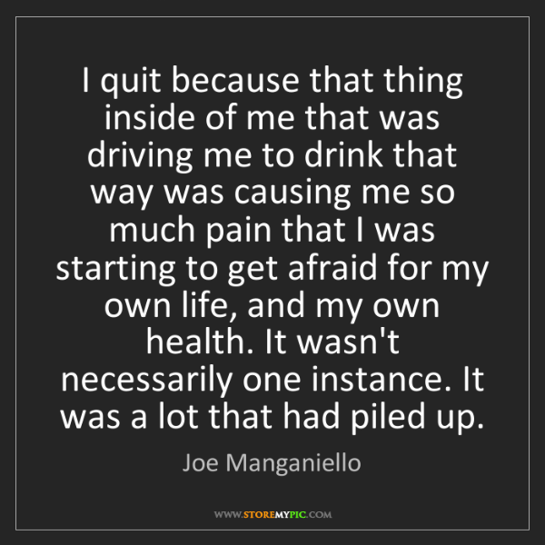 Joe Manganiello: I quit because that thing inside of me that was driving...
