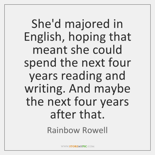 She'd majored in English, hoping that meant she could spend the next ...