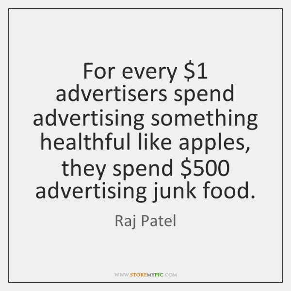 For every $1 advertisers spend advertising something healthful like apples, they spend $500 advertis