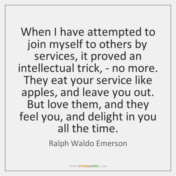 When I have attempted to join myself to others by services, it ...