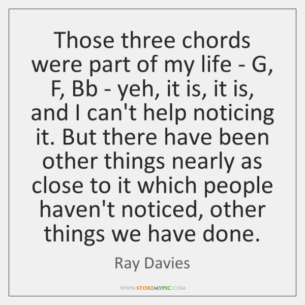 Those three chords were part of my life - G, F, Bb ...