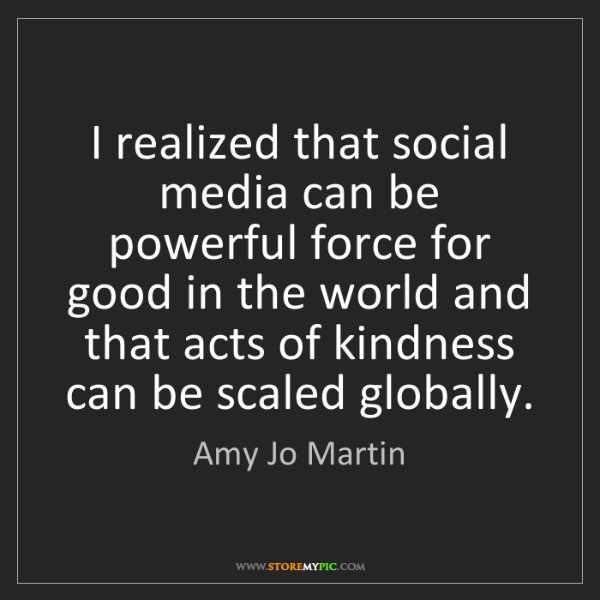 Amy Jo Martin: I realized that social media can be powerful force for...