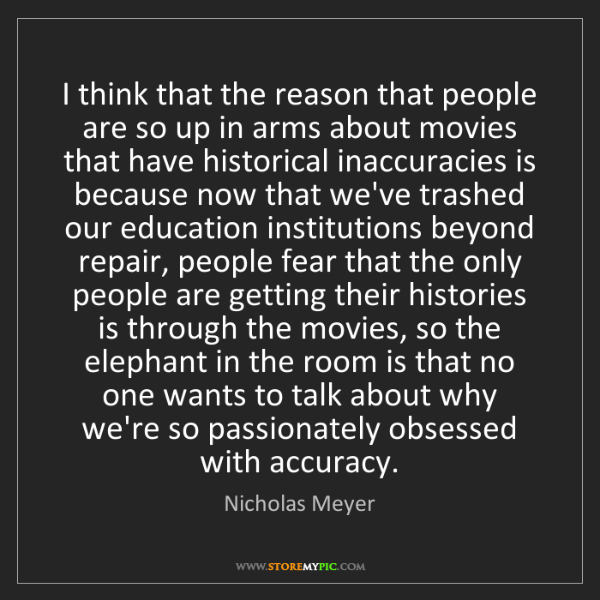 Nicholas Meyer: I think that the reason that people are so up in arms...