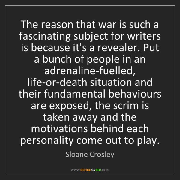 Sloane Crosley: The reason that war is such a fascinating subject for...