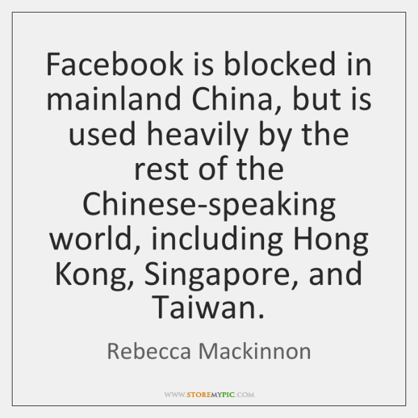 Facebook is blocked in mainland China, but is used heavily by the ...