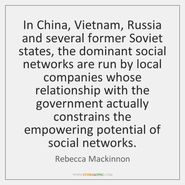 In China, Vietnam, Russia and several former Soviet states, the dominant social ...