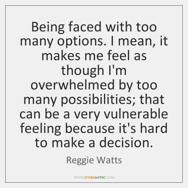 too many options