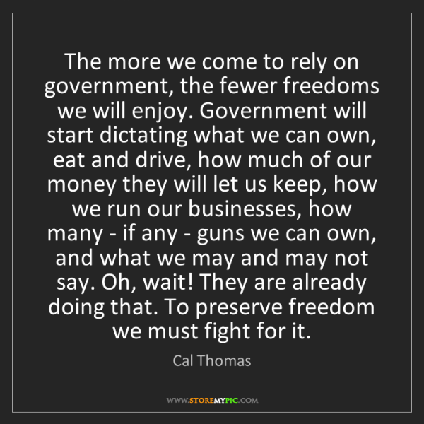 Cal Thomas: The more we come to rely on government, the fewer freedoms...