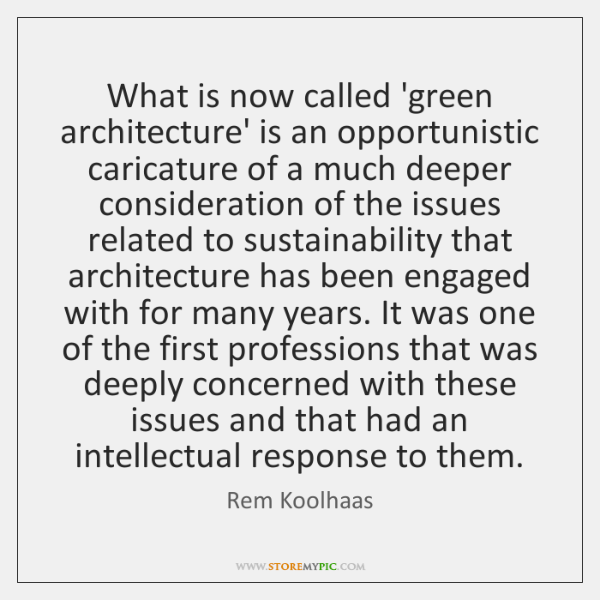 What is now called 'green architecture' is an opportunistic caricature of a ...