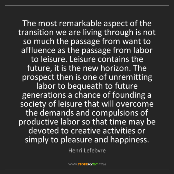 Henri Lefebvre: The most remarkable aspect of the transition we are living...