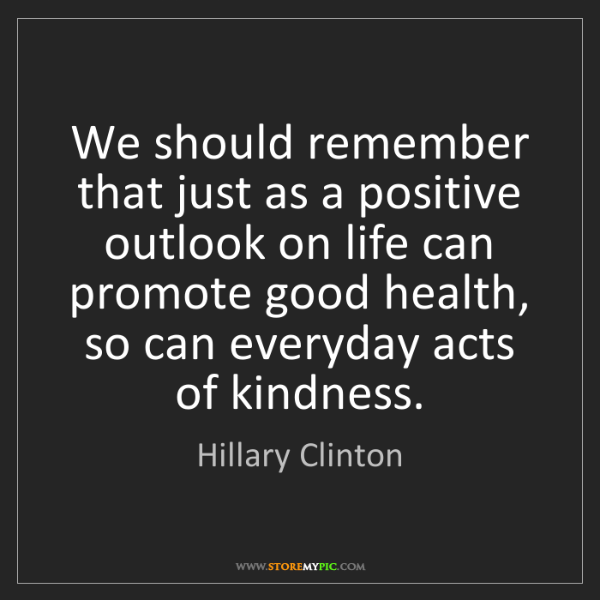 Hillary Clinton: We should remember that just as a positive outlook on...
