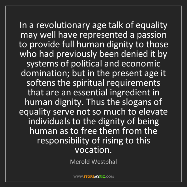 Merold Westphal: In a revolutionary age talk of equality may well have...