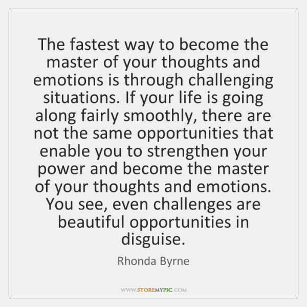 The fastest way to become the master of your thoughts and emotions ...