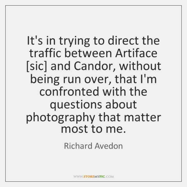 It's in trying to direct the traffic between Artiface [sic] and Candor, ...