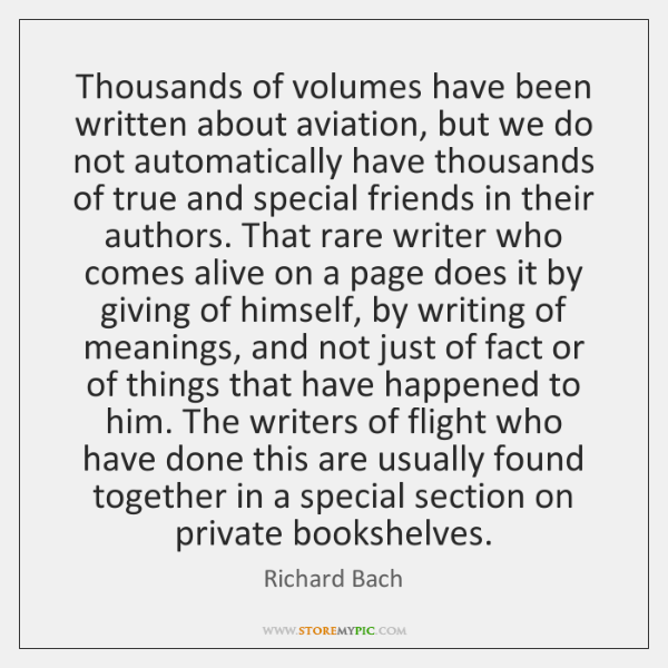 Thousands of volumes have been written about aviation, but we do not ...