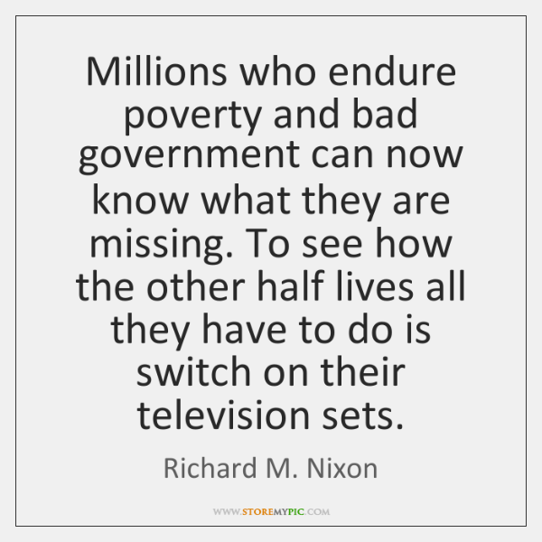 Millions who endure poverty and bad government can now know what they ...