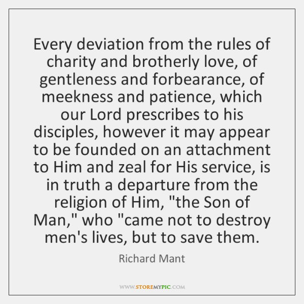 Every deviation from the rules of charity and brotherly love, of gentleness ...