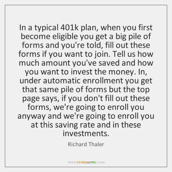 In a typical 401k plan, when you first become eligible you get ...