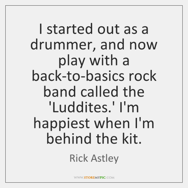 I started out as a drummer, and now play with a back-to-basics ...