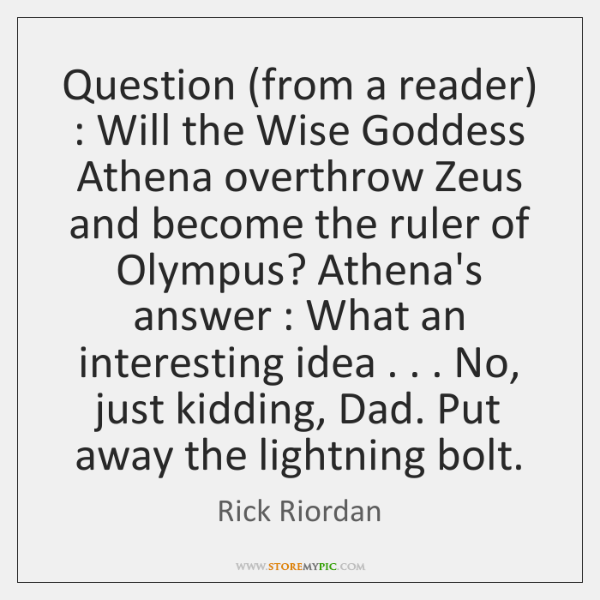 Question (from a reader) : Will the Wise Goddess Athena overthrow Zeus and ...