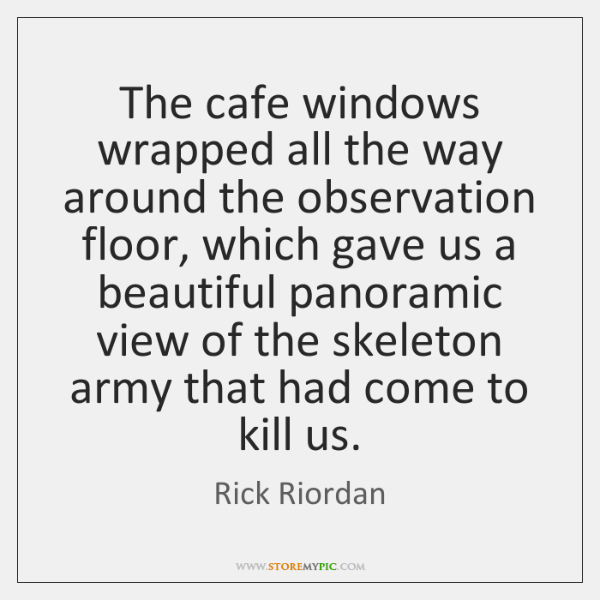 The cafe windows wrapped all the way around the observation floor, which ...