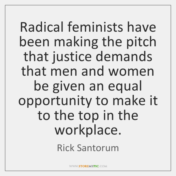Radical feminists have been making the pitch that justice demands that men ...