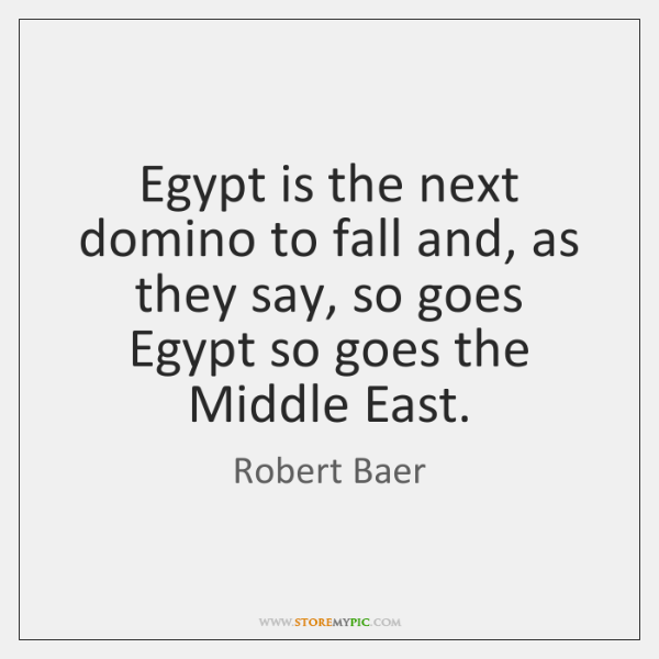 Egypt is the next domino to fall and, as they say, so ...