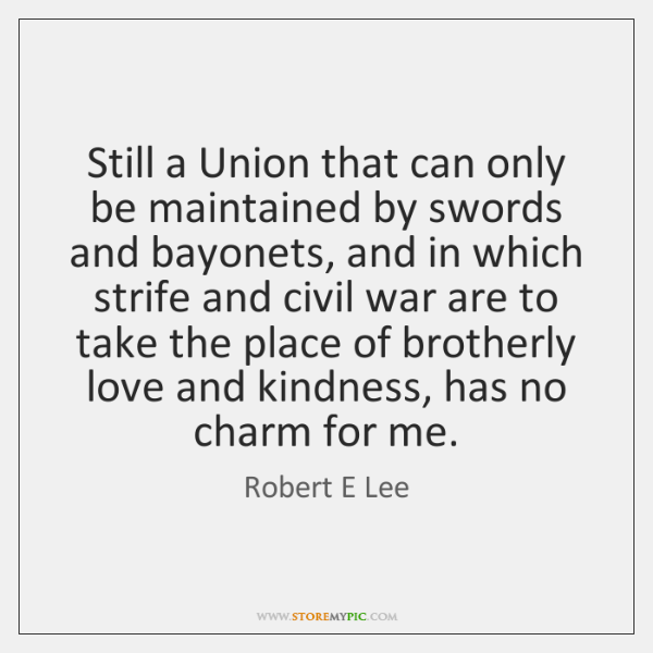Still a Union that can only be maintained by swords and bayonets, ...