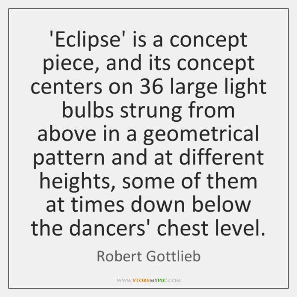 'Eclipse' is a concept piece, and its concept centers on 36 large light ...