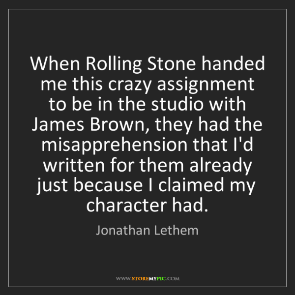 Jonathan Lethem: When Rolling Stone handed me this crazy assignment to...