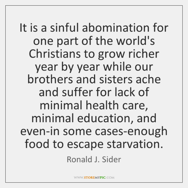 It is a sinful abomination for one part of the world's Christians ...