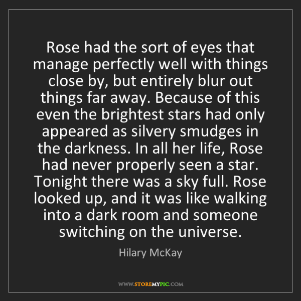 Hilary McKay: Rose had the sort of eyes that manage perfectly well...