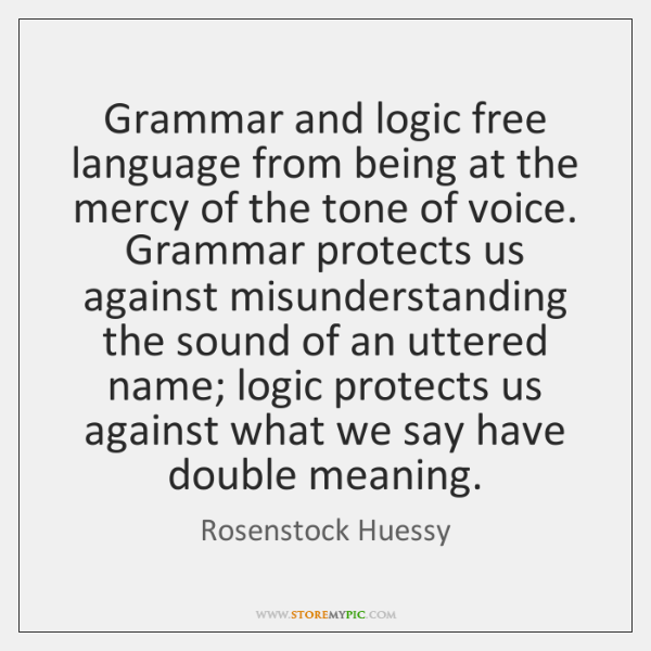 Grammar and logic free language from being at the mercy of the ...