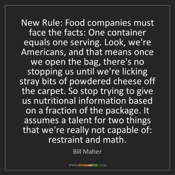 Bill Maher: New Rule: Food companies must face the facts: One container...